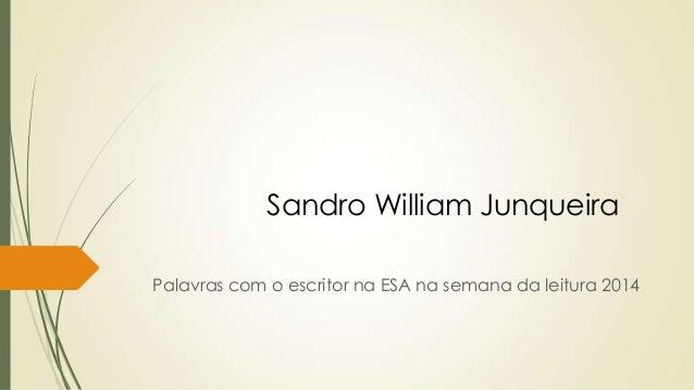 Palavras com o escritor na ESA na semana da leitura 2014 Sandro William Junqueira