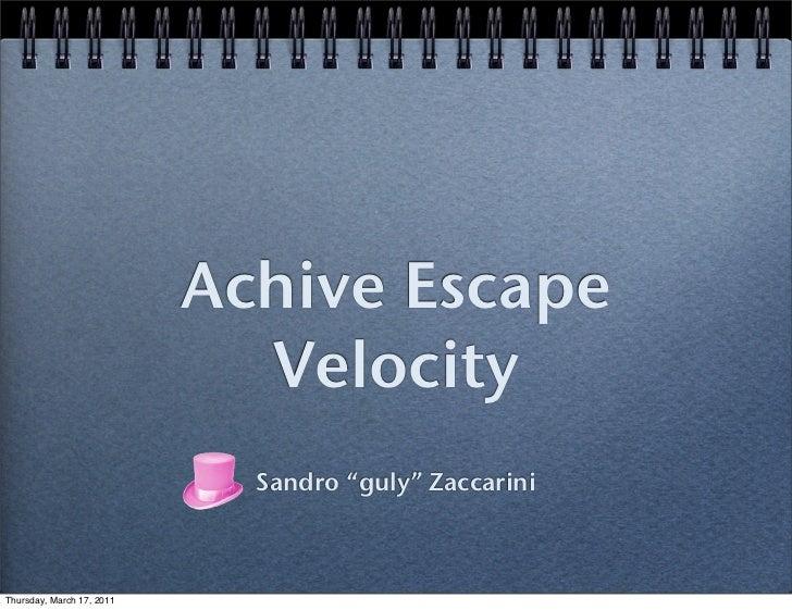 Sandro Zaccarini, Achive escape velocity
