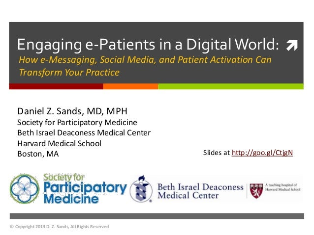 Engaging e-Patients in a Digital World:     How e-Messaging, Social Media, and Patient Activation Can    Transform Your P...