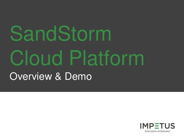 SandStorm Cloud Platform Overview & Demo