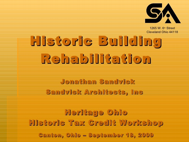 Historic Building Rehabilitation   Jonathan Sandvick Sandvick Architects, Inc   Heritage Ohio Historic Tax Credit Workshop...