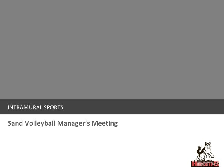 INTRAMURAL SPORTS Sand Volleyball Manager's Meeting