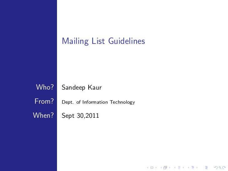 Mailing List GuidelinesWho?    Sandeep KaurFrom?   Dept. of Information TechnologyWhen?   Sept 30,2011