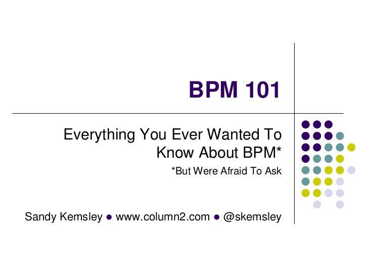 Everything You Ever Wanted To Know About BPM (But Were Afraid To Ask)