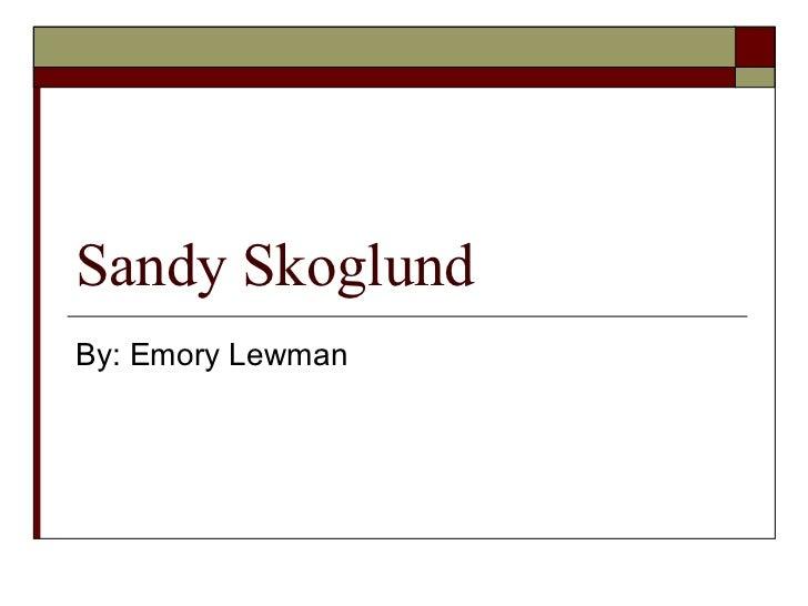 Sandy Skoglund By: Emory Lewman