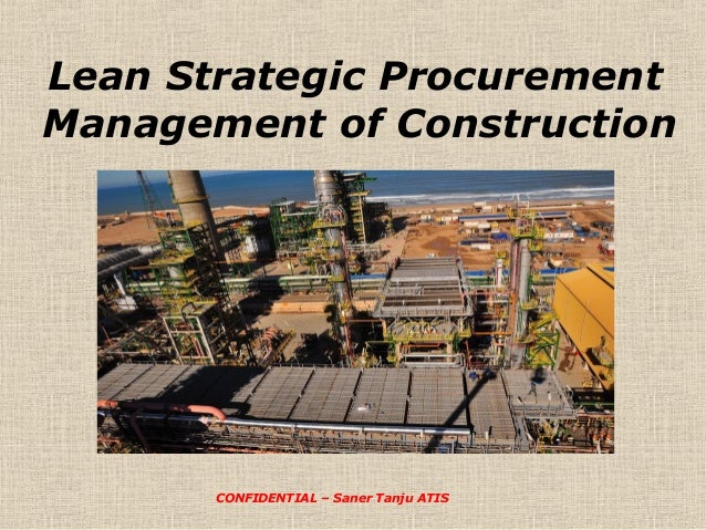 Lean Strategic Procurement Management of Construction  CONFIDENTIAL – Saner Tanju ATIS