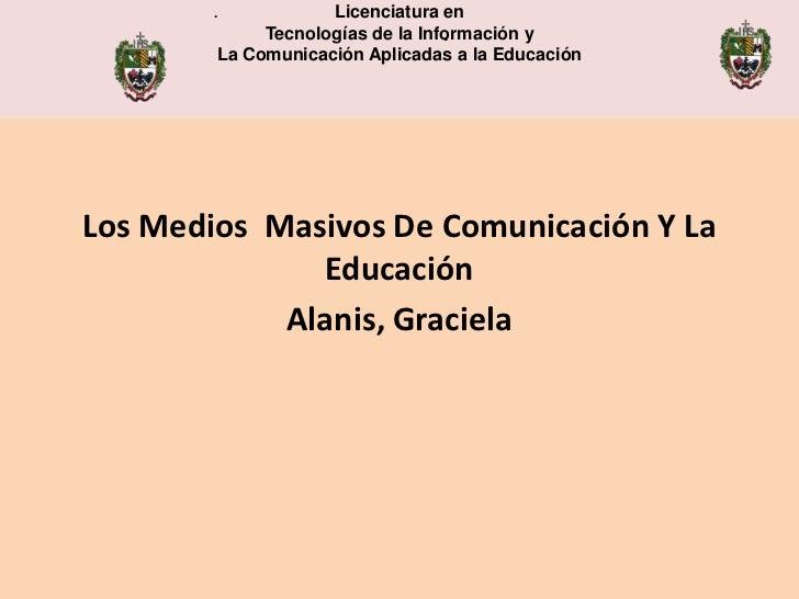 Los Medios  Masivos De Comunicación Y La Educación