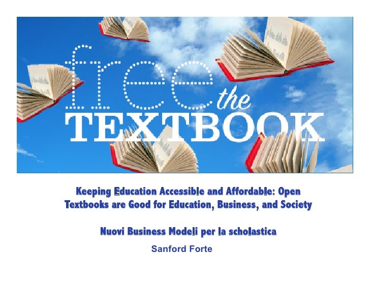 Keeping Education Accessible and Affordable: OpenTextbooks are Good for Education, Business, and Society       Nuovi Busin...