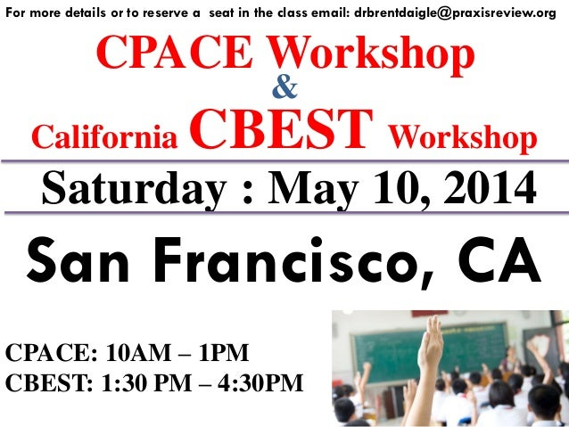 CPACE AND CBEST WORKSHOP – SAN FRANCISCO – SATURDAY MAY 10, 2014