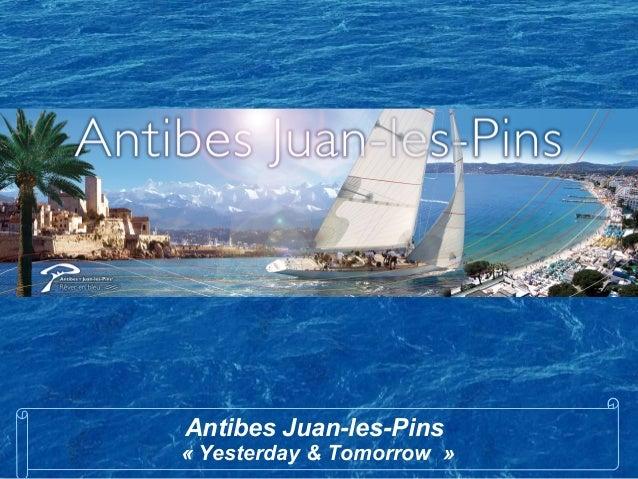 Antibes Juan-les-Pins « Yesterday & Tomorrow »