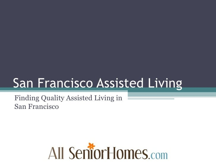 San Francisco Assisted Living Finding Quality Assisted Living in San Francisco