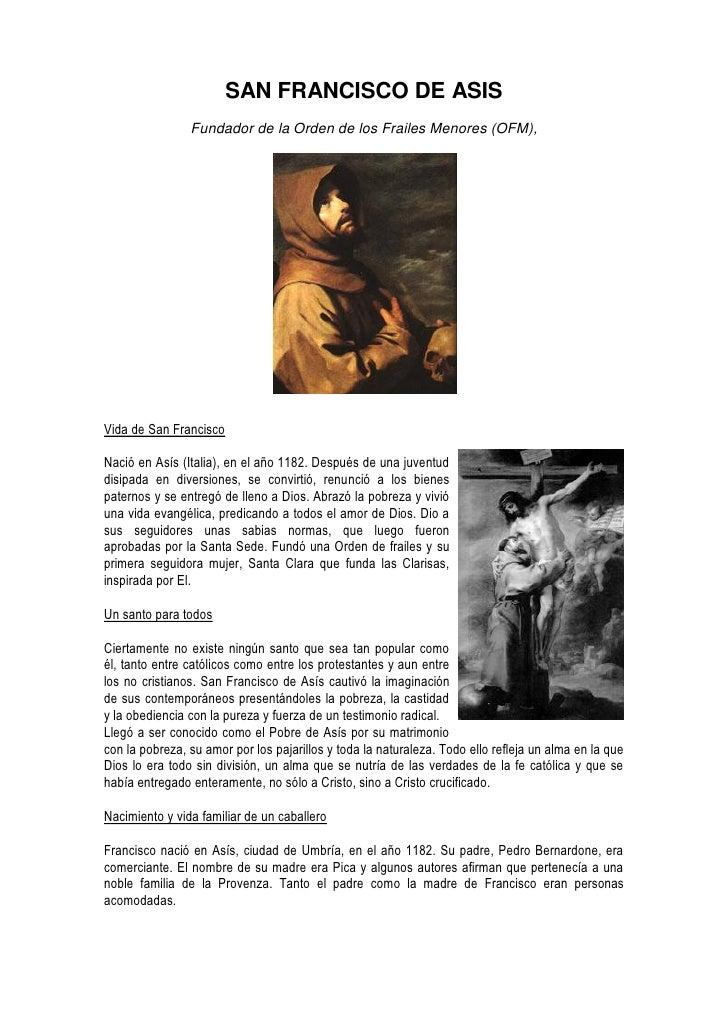 SAN FRANCISCO DE ASIS                     Fundador de la Orden de los Frailes Menores (OFM),                             c...