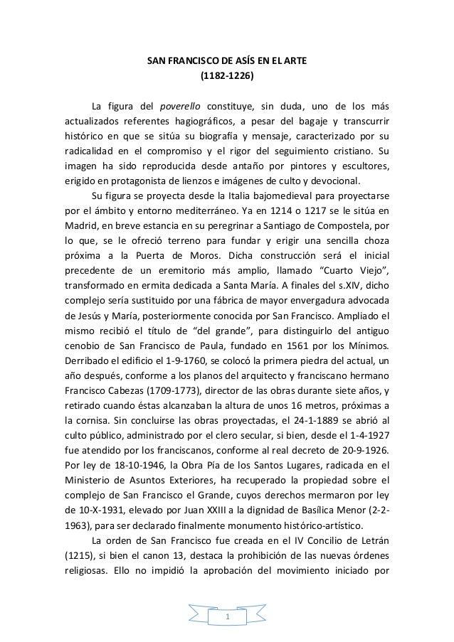 1 SAN FRANCISCO DE ASÍS EN EL ARTE (1182-1226) La figura del poverello constituye, sin duda, uno de los más actualizados r...