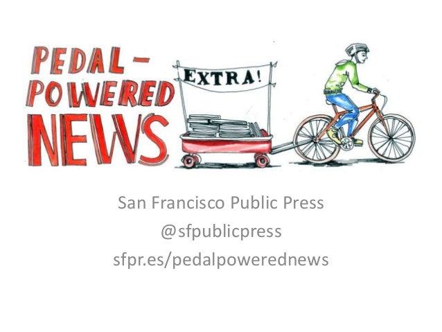San Francisco Public Press @sfpublicpress sfpr.es/pedalpowerednews