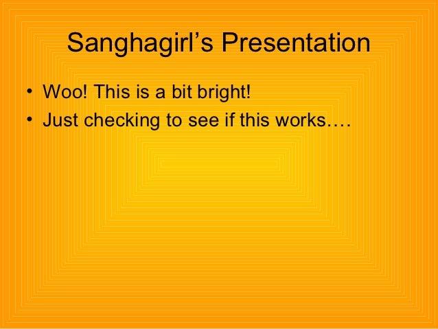 Sanghagirl's presentation