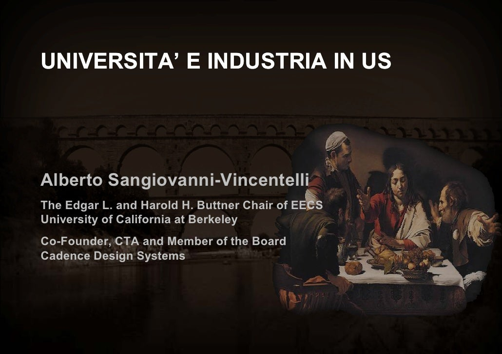 UNIVERSITA' E INDUSTRIA IN US     Alberto Sangiovanni-Vincentelli                     Vincentelli The Edgar L. and Harold ...