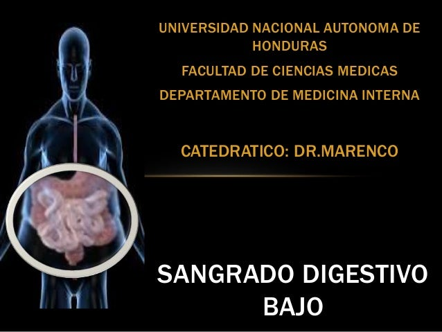UNIVERSIDAD NACIONAL AUTONOMA DE HONDURAS FACULTAD DE CIENCIAS MEDICAS DEPARTAMENTO DE MEDICINA INTERNA CATEDRATICO: DR.MA...