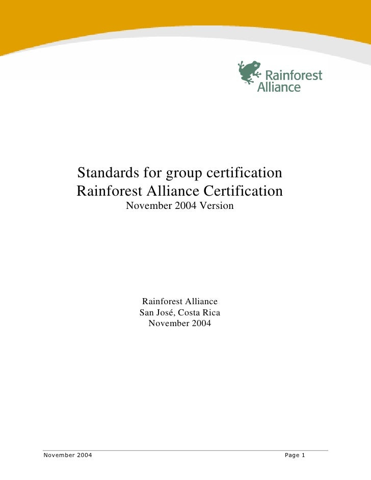 Standards for group certification Rainforest Alliance Certification        November 2004 Version               Rainforest ...