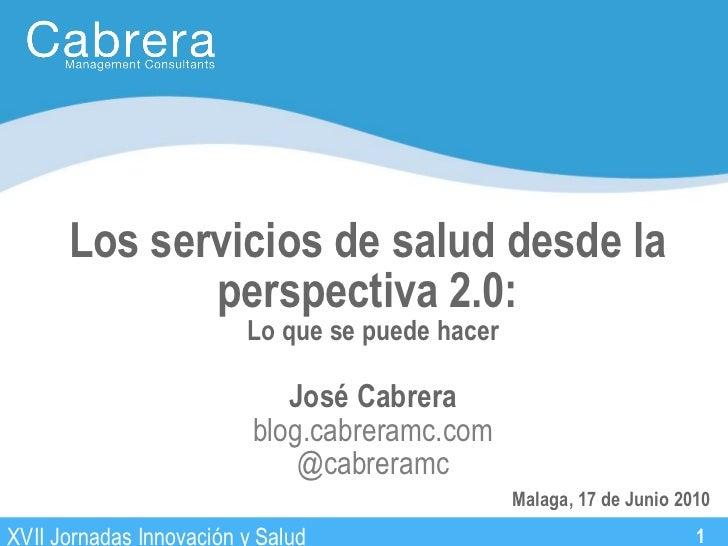 Los servicios de salud desde la             perspectiva 2.0:                         Lo que se puede hacer                ...