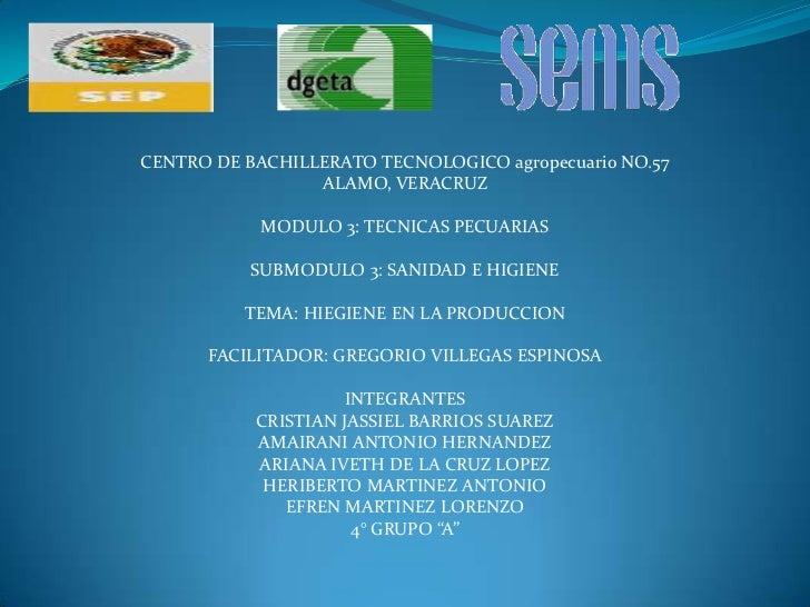 CENTRO DE BACHILLERATO TECNOLOGICO agropecuario NO.57                 ALAMO, VERACRUZ            MODULO 3: TECNICAS PECUAR...