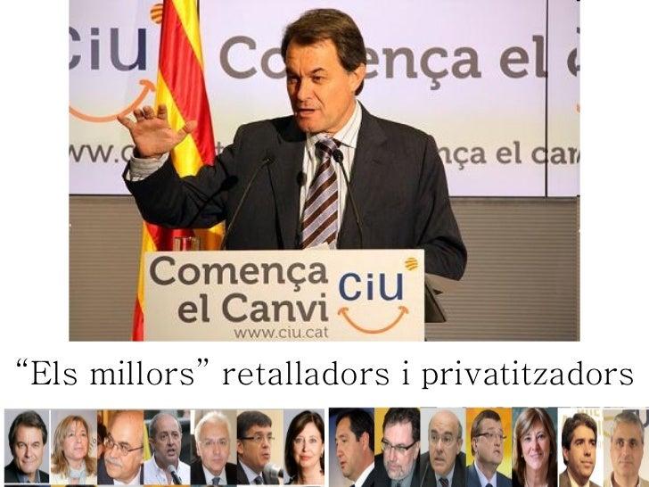 """""""Els millors"""" retalladors i privatitzadors"""
