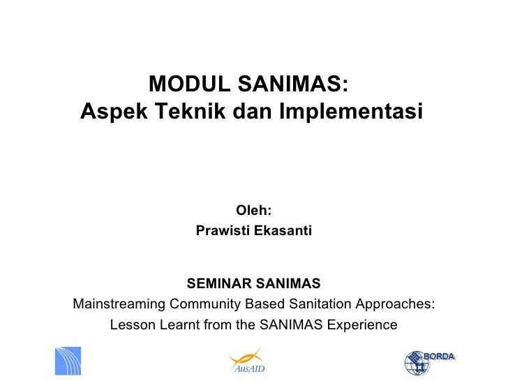 MODUL SANIMAS: Aspek Teknik dan Implementasi                      Oleh:                 Prawisti Ekasanti                S...