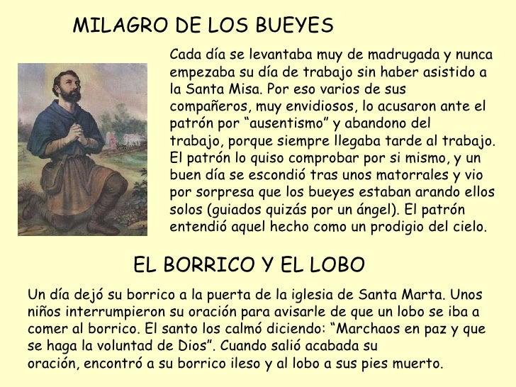 MILAGRO DEL BANQUETE DE LA COFRADÍA En una ocasión en que había sido invitado a un banquete por una cofradía, San Isidro p...