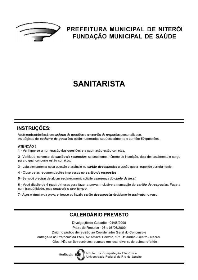 SANITARISTA CALENDÁRIO PREVISTO Divulgação do Gabarito - 04/06/2000 Prazo de Recurso - 05 e 06/06/2000 Dirigir o pedido de...