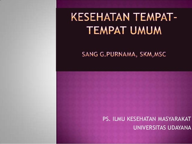 PS. ILMU KESEHATAN MASYARAKAT UNIVERSITAS UDAYANA