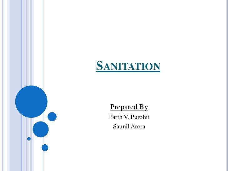 SANITATION  Prepared By Parth V. Purohit  Saunil Arora