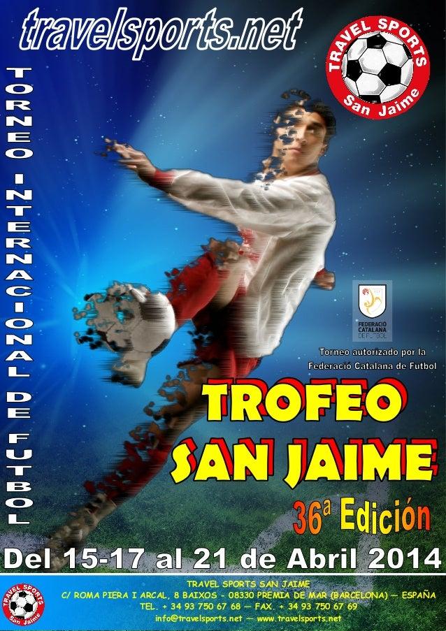 TRAVEL SPORTS SAN JAIME C/ ROMA PIERA I ARCAL, 8 BAIXOS - 08330 PREMIA DE MAR (BARCELONA) — ESPAÑA TEL. + 34 93 750 67 68 ...