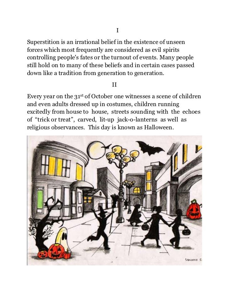 ISuperstition is an irrational belief in the existence of unseenforces which most frequently are considered as evil spirit...