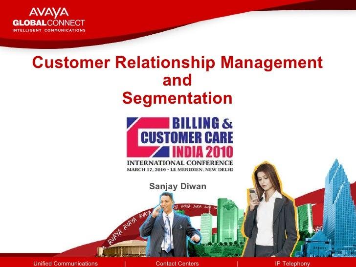 Customer Relationship Management and Segmentation <ul><li>Sanjay Diwan </li></ul>