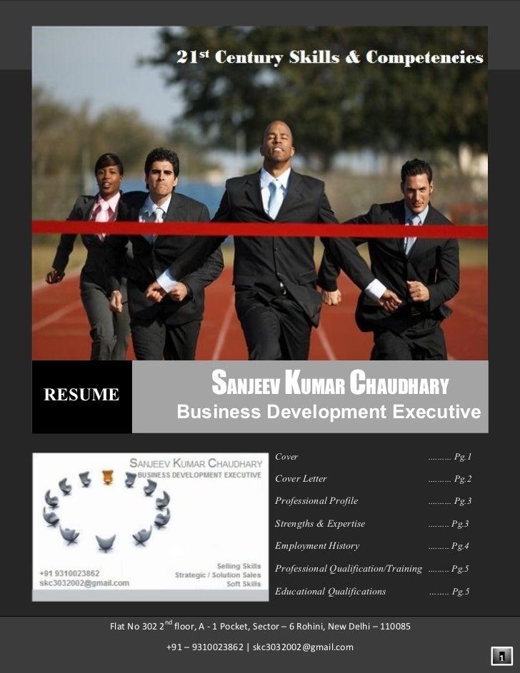 RESUME                       SANJEEV KUMAR CHAUDHARY                     Business Development Executive                   ...