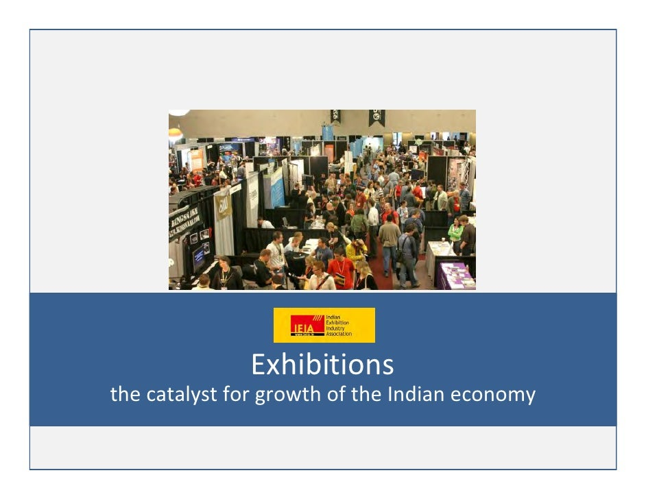 Exhibitionsthe catalyst for growth of the Indian economy