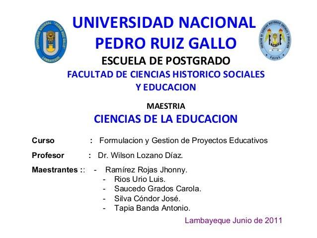 UNIVERSIDAD NACIONAL PEDRO RUIZ GALLO ESCUELA DE POSTGRADO FACULTAD DE CIENCIAS HISTORICO SOCIALES Y EDUCACION MAESTRIA CI...