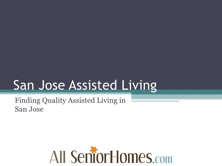 San Jose Assisted Living Finding Quality Assisted Living in San Jose