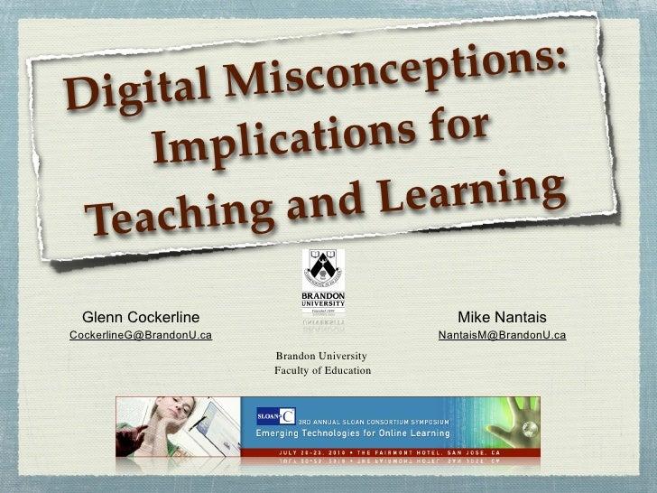 Misco ncept  ions: D igital      Impl icatio ns for         ing a nd Lea rning  Teach  Glenn Cockerline                   ...