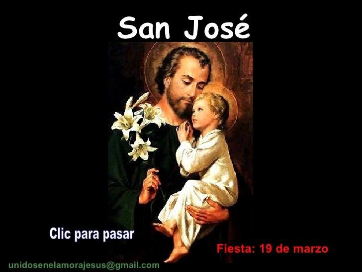 San José Fiesta: 19 de marzo Clic para pasar unidosenelamorajesus @gmail.com
