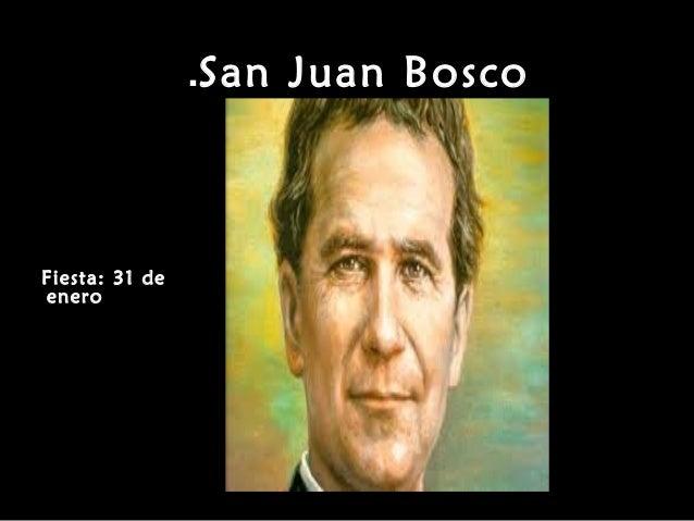 San Juan Bosco. Fiesta: 31 de enero