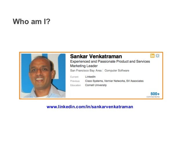 Who am I?        www.linkedin.com/in/sankarvenkatraman