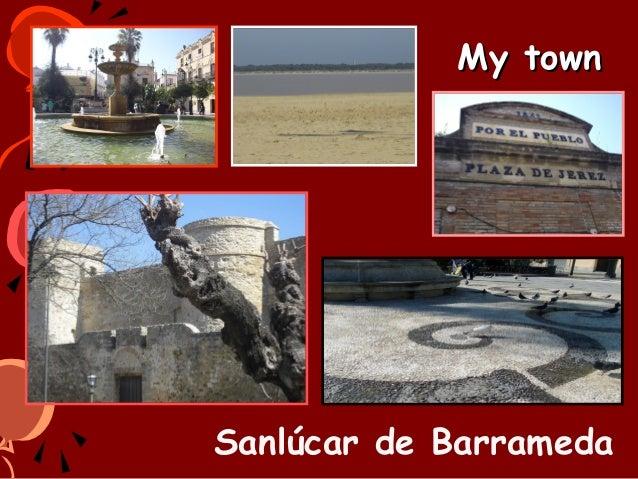 My town  Sanlúcar de Barrameda