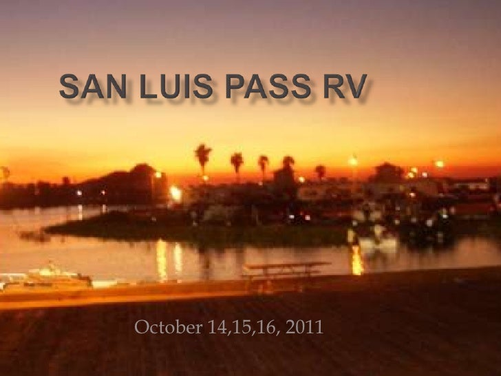 San Luis Pass RV<br />October 14,15,16, 2011<br />