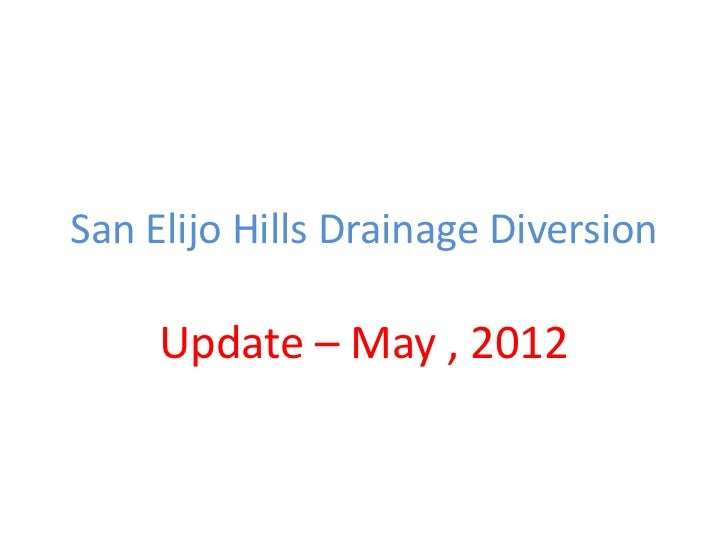 San Elijo Hills Drainage Diversion     Update – May , 2012
