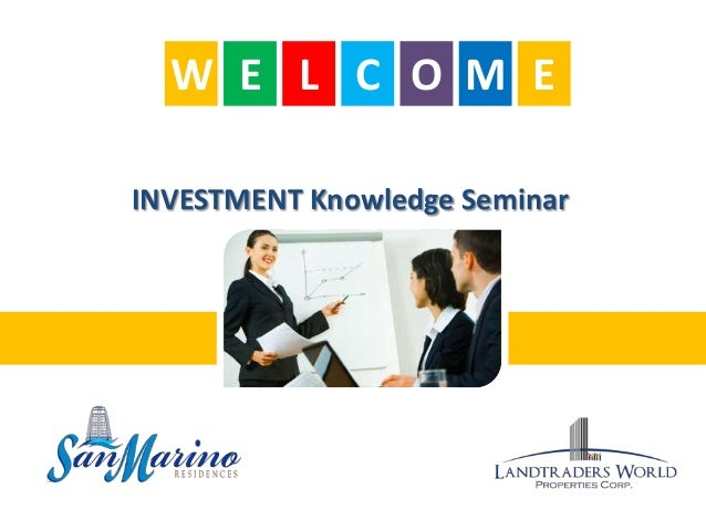 INVESTMENT Knowledge SeminarE L C O MW E