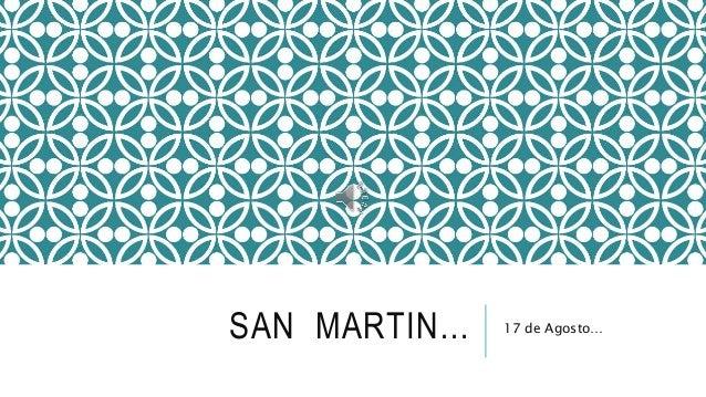 SAN MARTIN… 17 de Agosto…