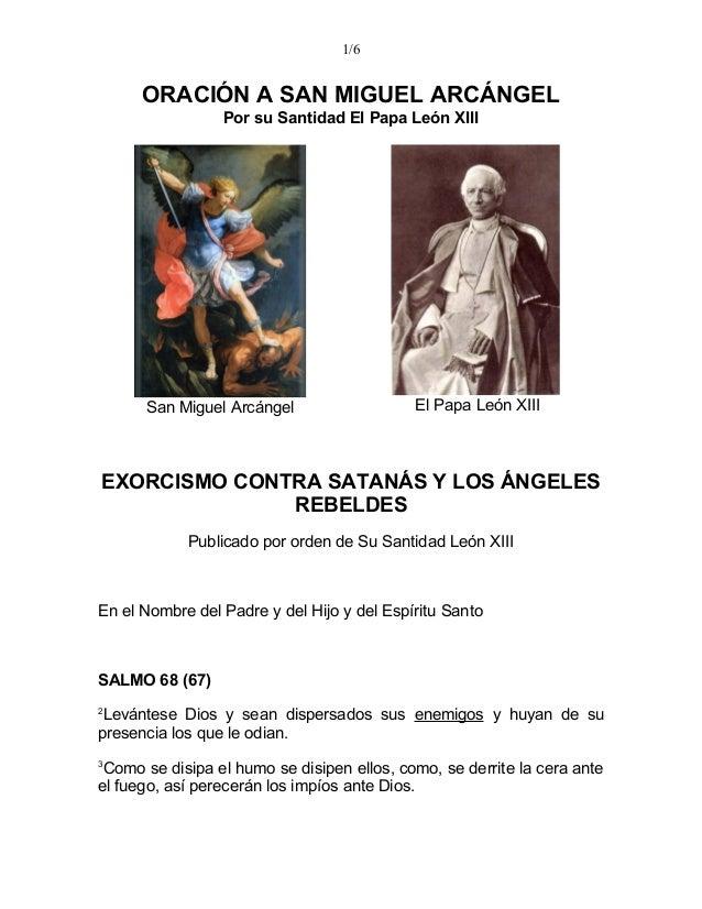 1/6 ORACIÓN A SAN MIGUEL ARCÁNGEL Por su Santidad El Papa León XIII San Miguel Arcángel El Papa León XIII EXORCISMO CONTRA...