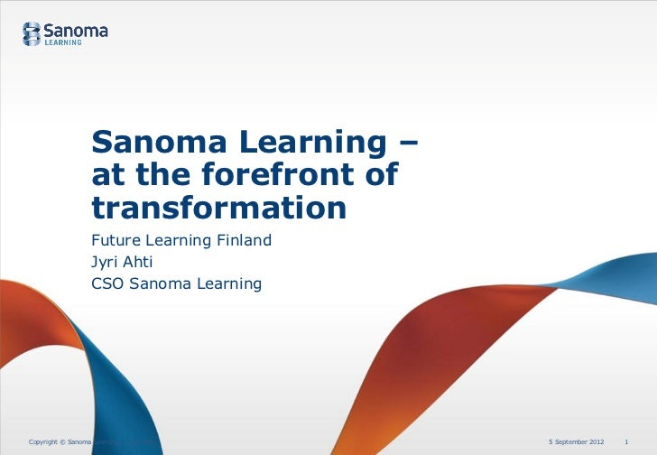 Sanoma Learning –                   at the forefront of                   transformation                   Future Learning...