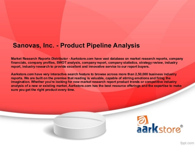Sanovas, Inc. - Product Pipeline AnalysisMarket Research Reports Distributor - Aarkstore.com have vast database on market ...