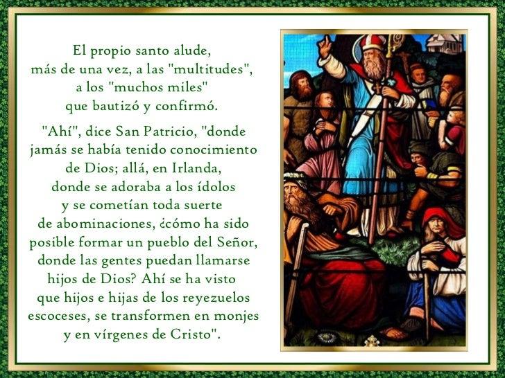 """El propio santo alude,  más de una vez, a las """"multitudes"""",  a los """"muchos miles""""  que bautizó y confi..."""